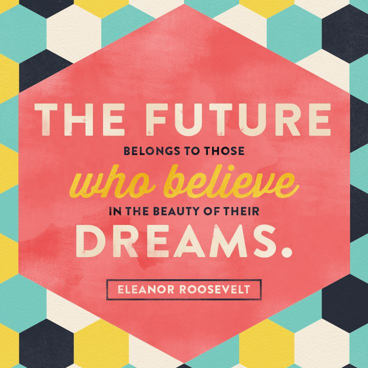 Inspirational And Motivational Quotes The Future Belongs To You