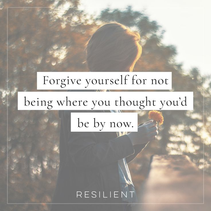 Quotes About Life Forgive Yourself For Not Being Where You Thought