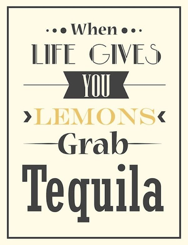 Quotes About Life Quotes To Live By Tequila Quotes Daily
