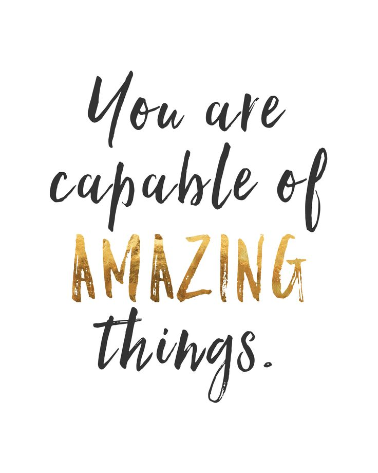 Quotes About Life You are capable of AMAZING things quote Beauteous Amazing Quotes
