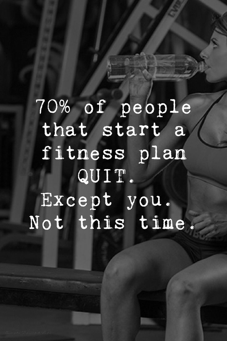 fitness quotes 70 of people that start a fitness plan quit except
