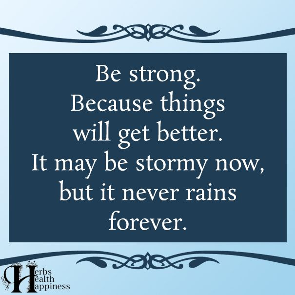 Quotes About Life :Be Strong Because Things Will Get Better ...