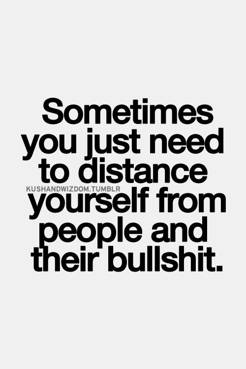 Distance Quotes :Sometimes you just need to distance ...