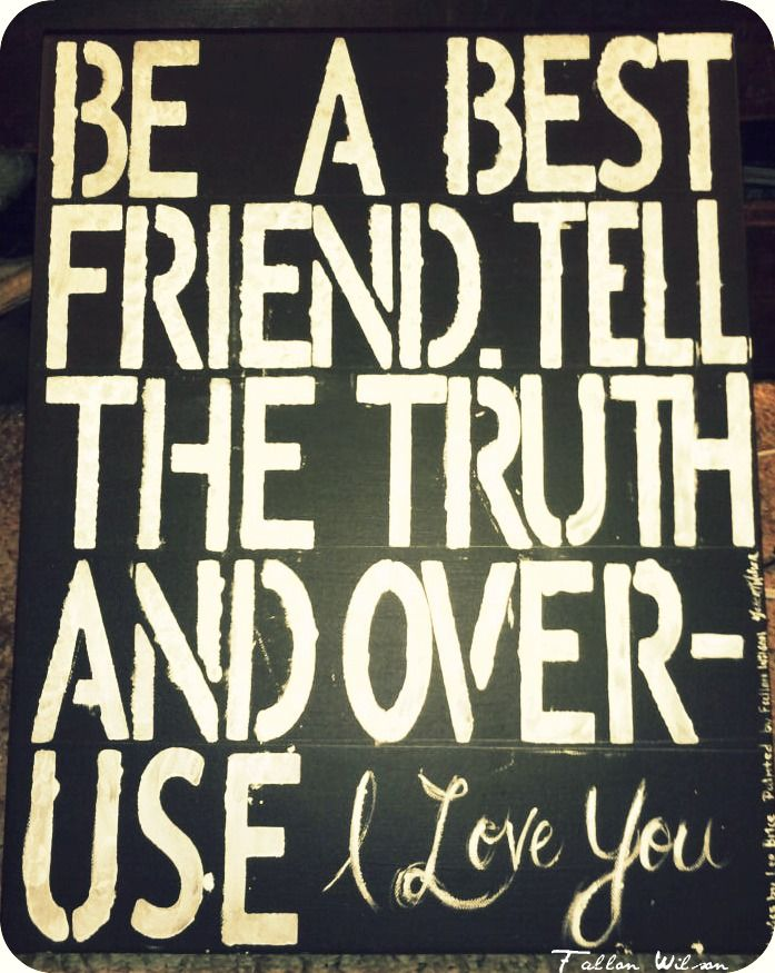 Wedding Quotes Be A Best Friend Tell The Truth And Over Use I