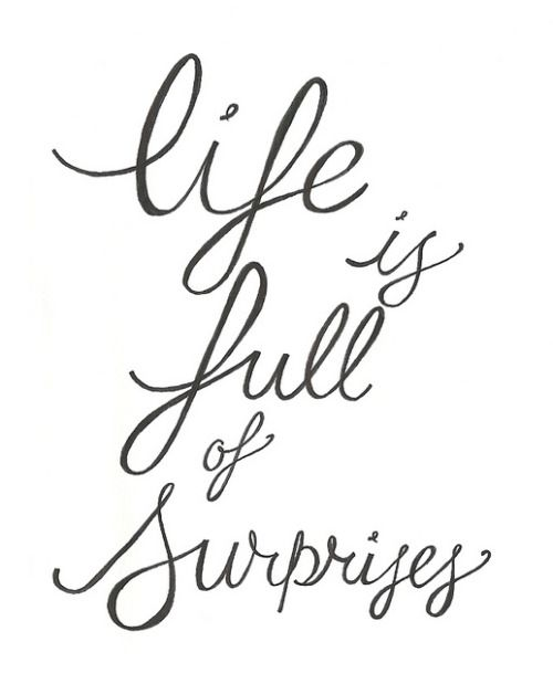 Inspirational And Motivational Quotes Life Is Full Of Surprises