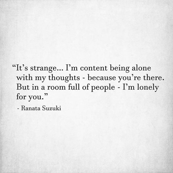 Love Quotes For Him For Her Its Strange Im Content Being