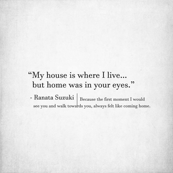 love quotes for him for her my house is where i live but home