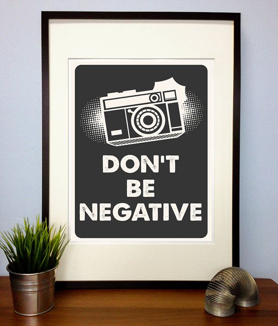 Image result for photography quote about negative