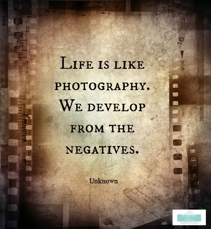 Quotes Of The Day Description Life Is Like Photography