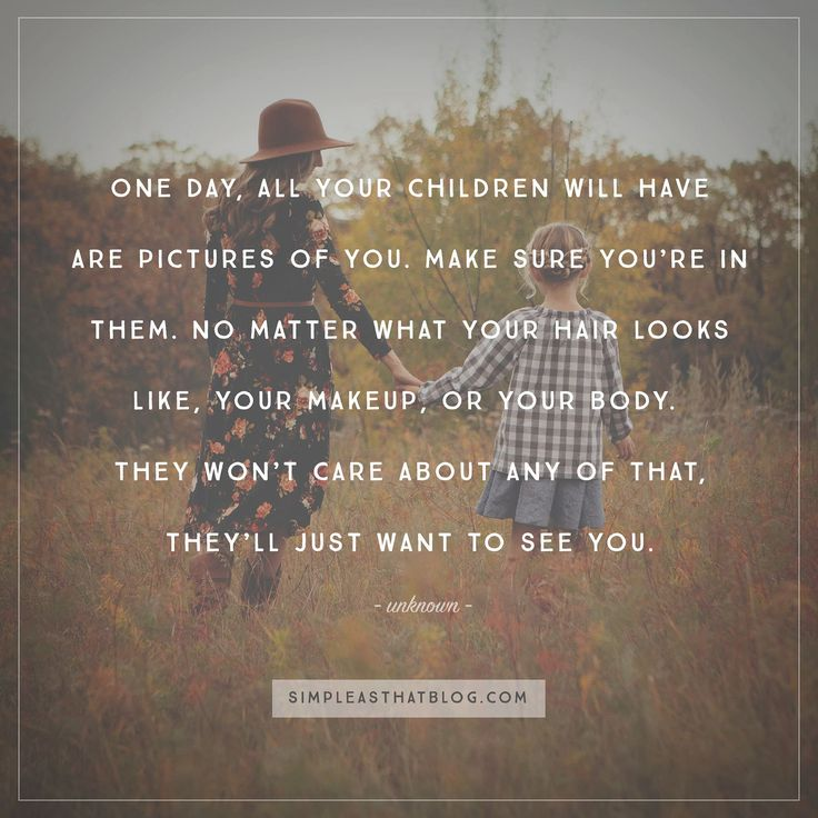 Photography Quotes One Day All Your Children Will Have Is Pictures