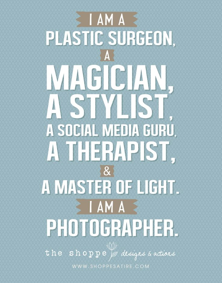 Photography Quotes Shoppe Satire Humor For Photographers I Am