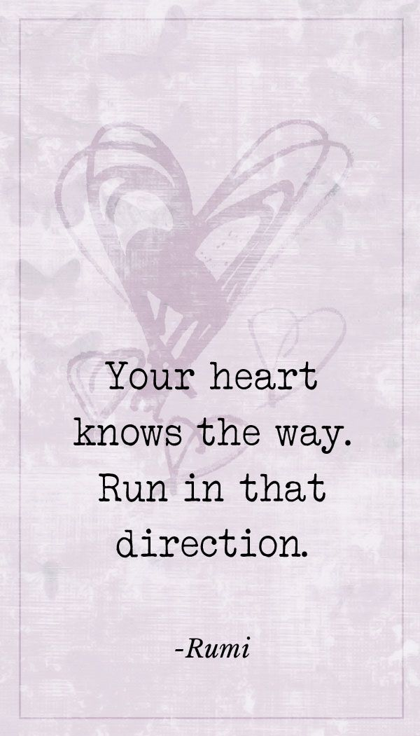 Quotes About Life Your Heart Knows The Way Rumi Quote Quotes