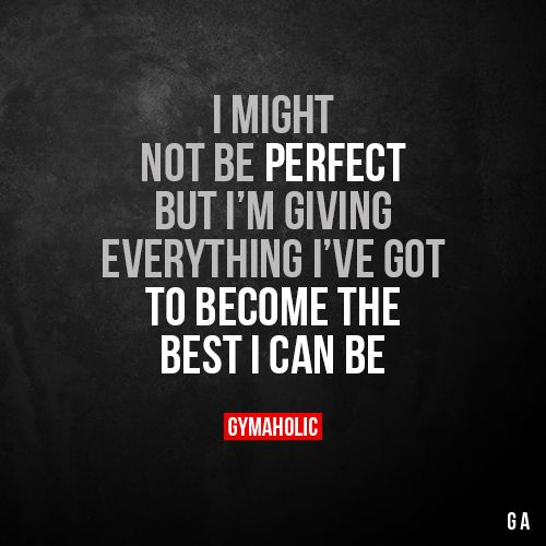 Motivational Fitness Quotes I Might Not Be Perfect But Im Giving