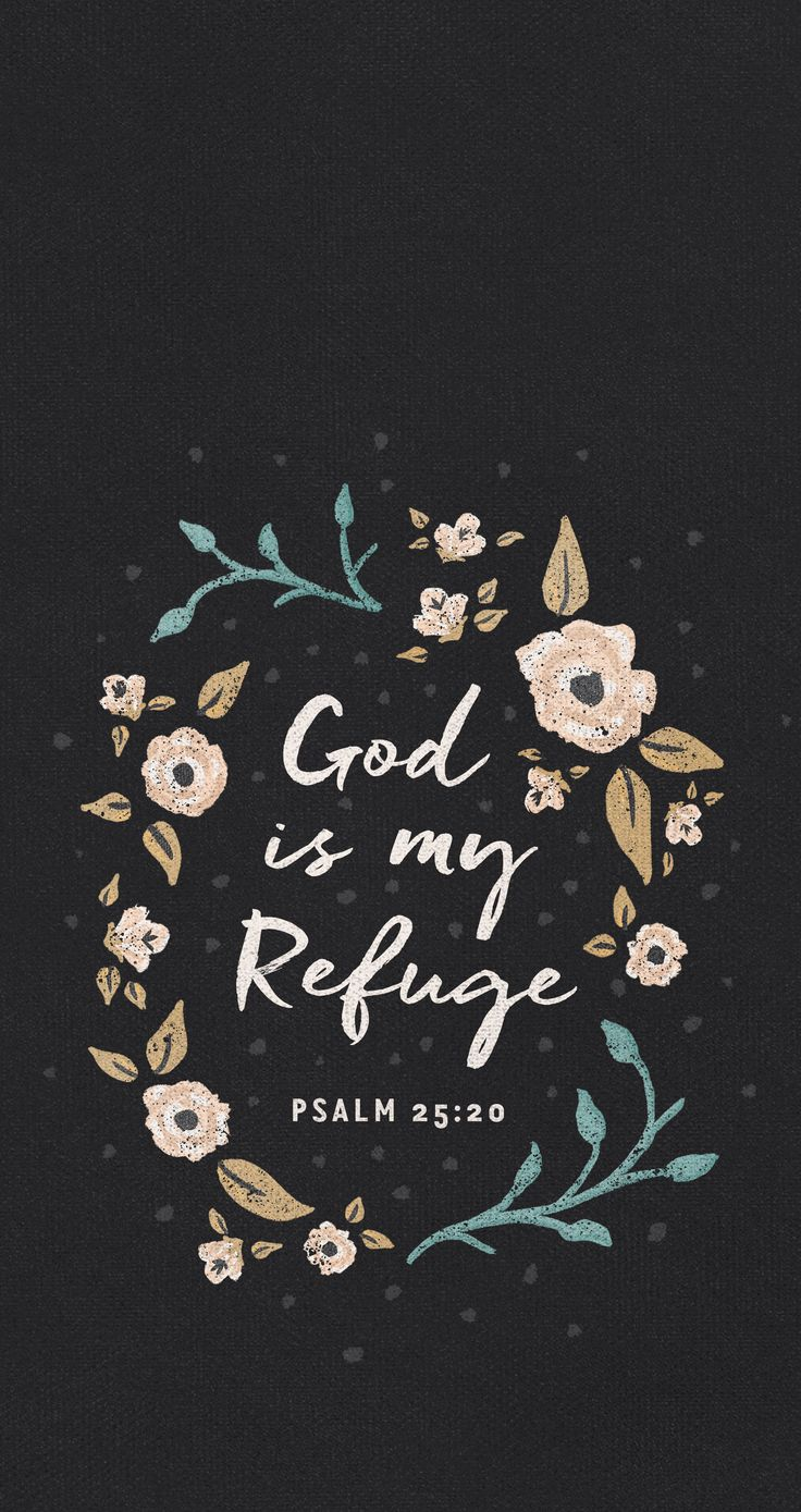 Quotes About Life God Is My Refuge Mobile Wallpaper Quotes Daily