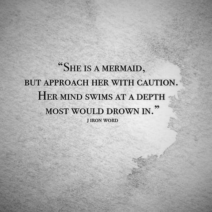 Quotes About Life She Is A Mermaid But Approach Her With Caution