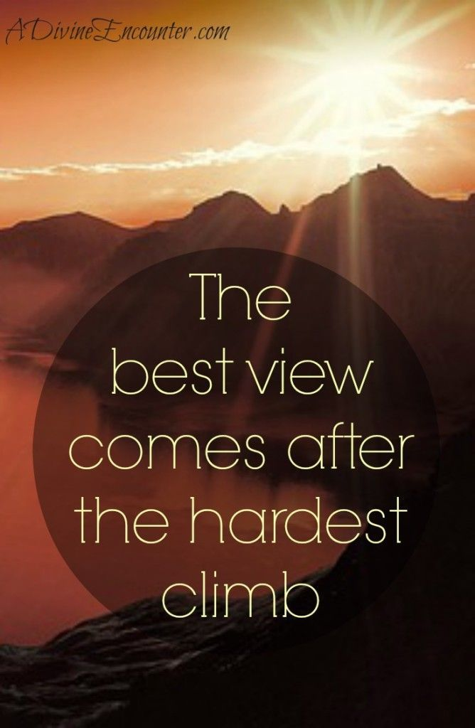 Quotes About Life The Best View Comes After The Hardest Climb