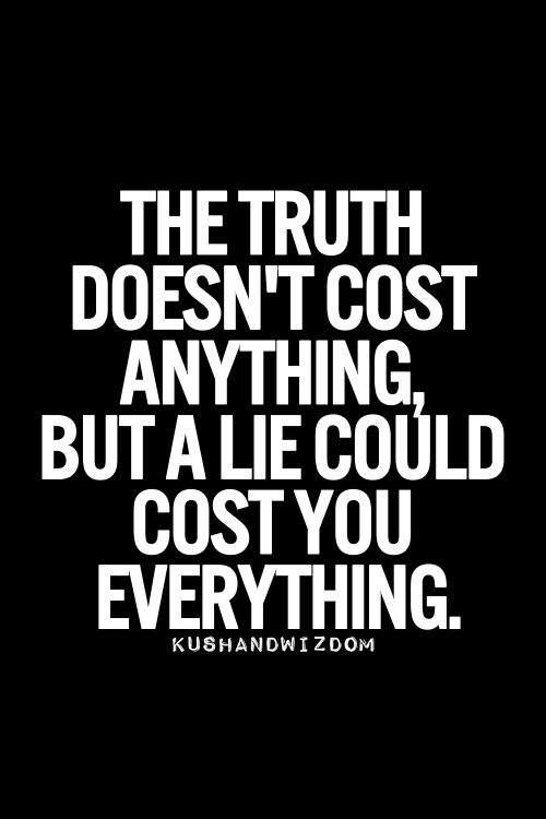 Quotes About Trust Truth The Lies One Tells Can Prove To Be Costly