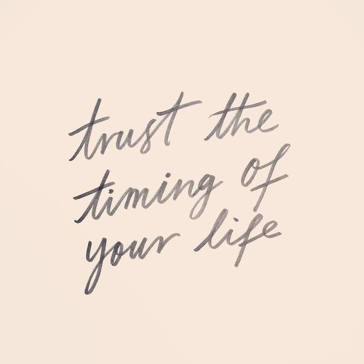 Inspirational And Motivational Quotes Trust The Timing Of Your Life