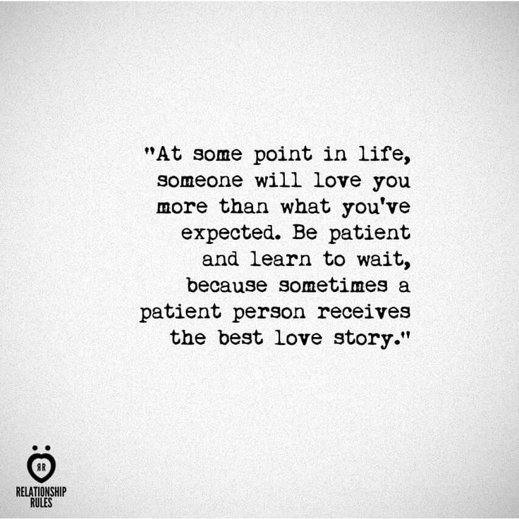 Quotes About Life Be Patient And Learn To Wait Because Sometimes A