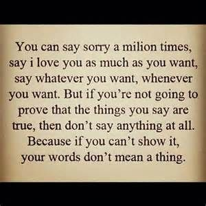 Quotes About Life Sorry Say Sorry Love Quote Your Words Never