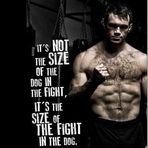 Motivational Fitness Quotes Its Not The Size Of The Dog