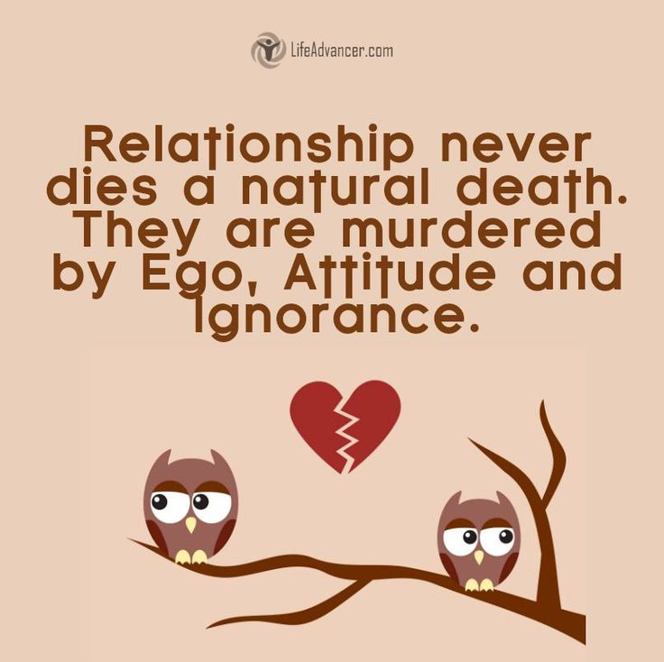 Quotes About Life A Relationship Never Dies A Natural Death It Is