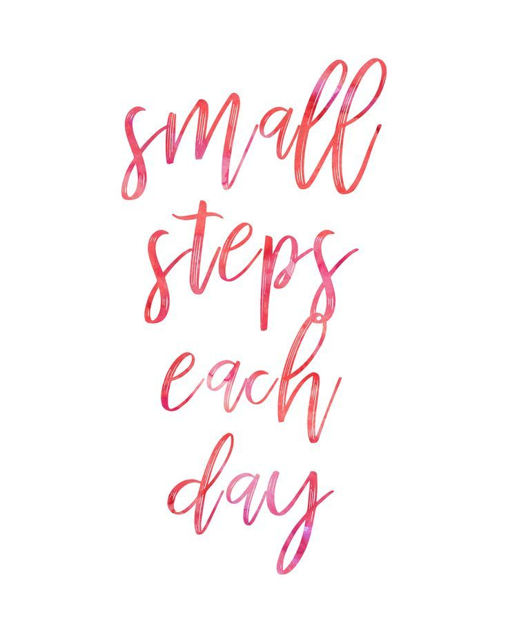 Quotes About Life :Small steps each day. #babysteps ...