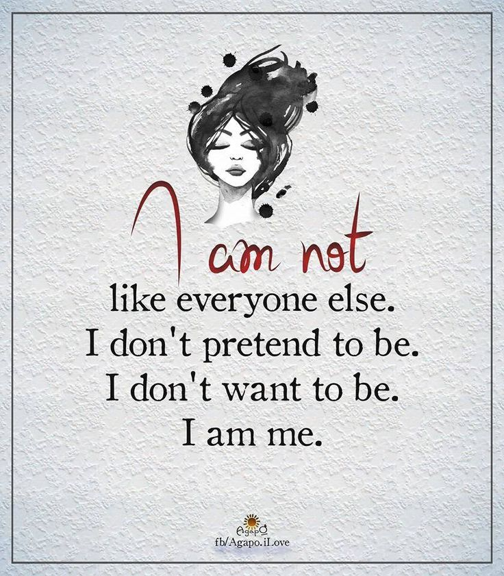 Quotes About Life :I am not like everyone else. I don\'t ...