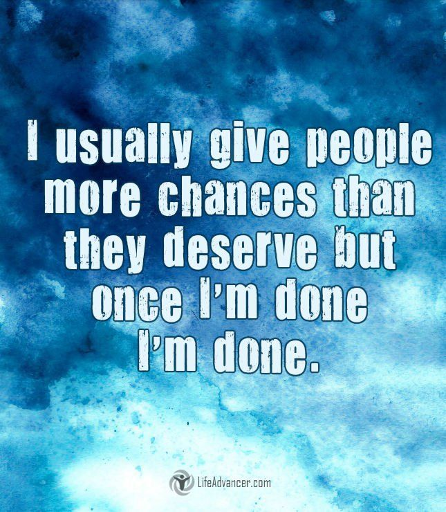 Quotes About Life I Usually Give People More Chances Than They