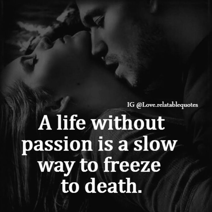 Love Quotes For Him For Her A Life Without Passion Love