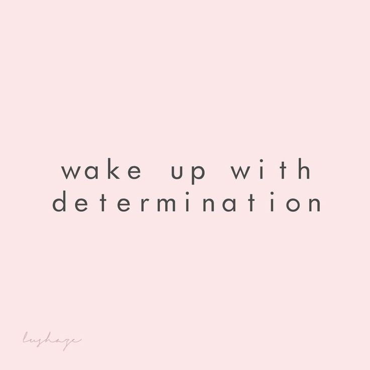 Inspirational And Motivational Quotes Wake Up With Determination