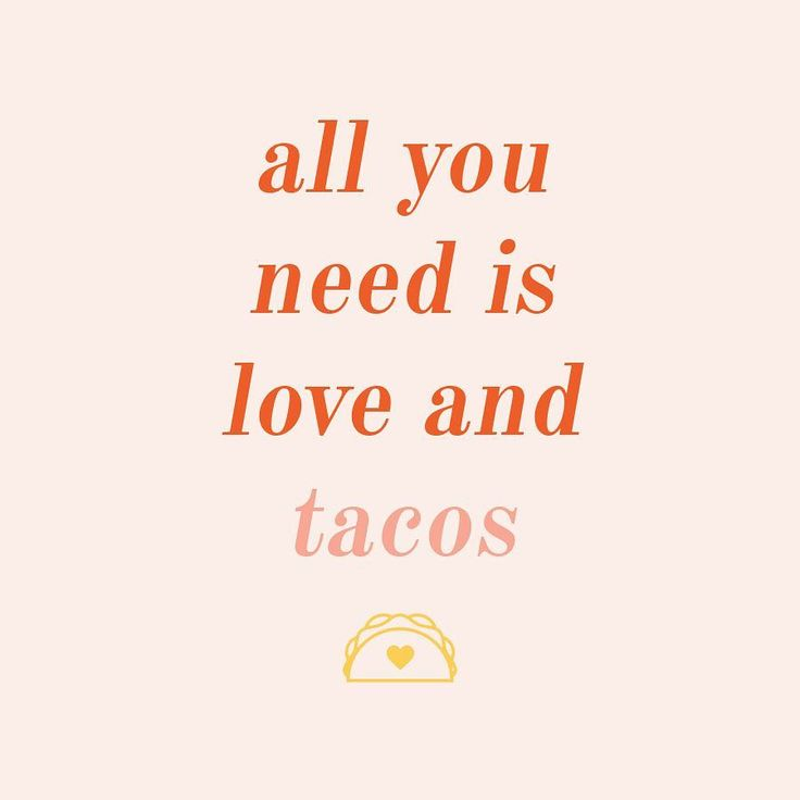 Inspirational And Motivational Quotes :Cute Quote #tacos ...