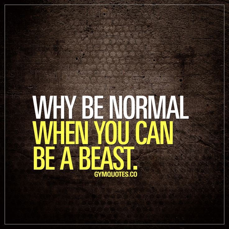 Motivational Fitness Quotes :Why be normal when you can be a ...