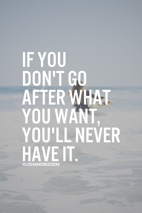 Motivational Fitness Quotes :if you don\'t go after what you ...
