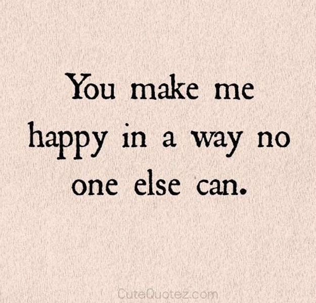 Wedding Quotes :You make me happy in a way no one else can ...
