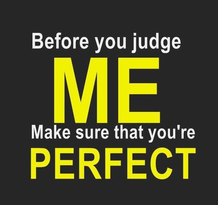 Funny Quotes about Life :Before You Judge Me Make Sure ...