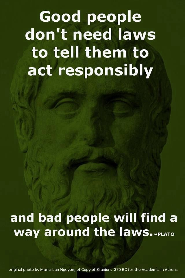 Quotes About Life :Good people don\'t need laws to tell them ...