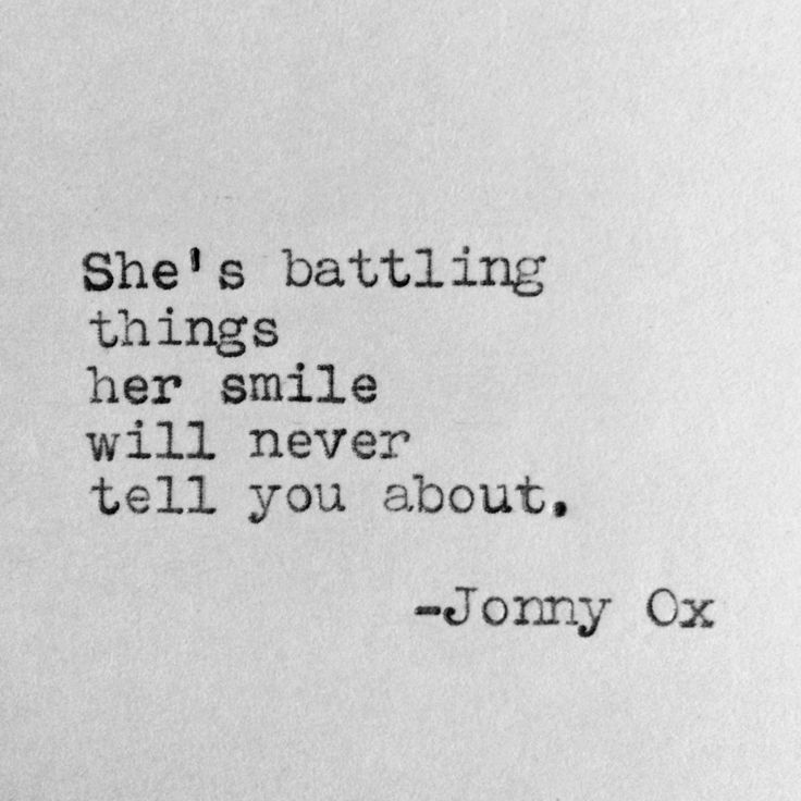 Quotes About Life :She\'s battling things her smile will ...