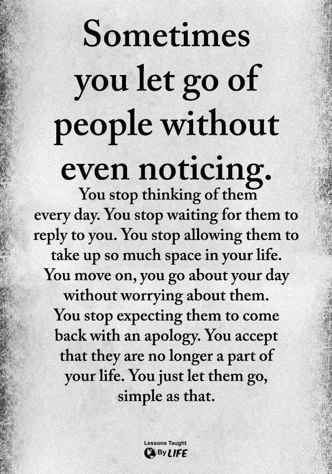 Quotes About Life :Sometimes you let go of people without ...