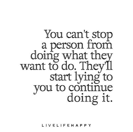 Quotes About Trust :You can't stop a person from doing what