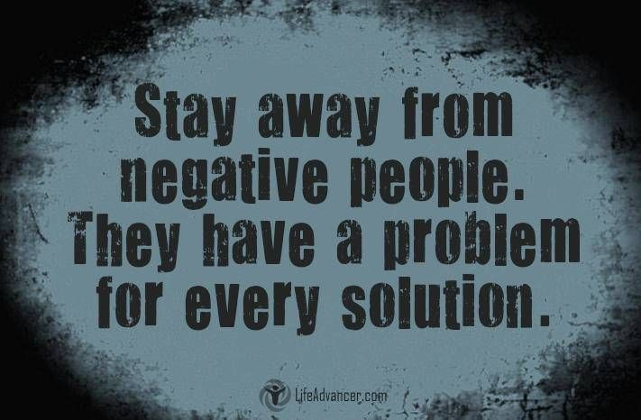 Quotes About Life :Stay away from negative people - Quotes ...
