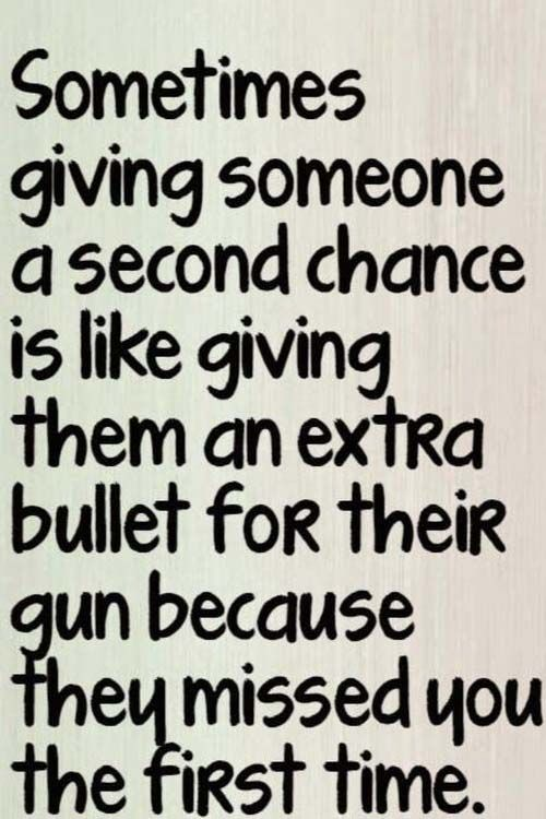 Quotes About Life :Sometimes giving someone a second chance ...